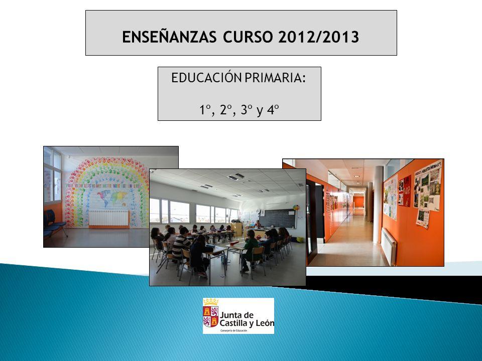 ENSEÑANZAS CURSO 2012/2013 EDUCACIÓN PRIMARIA: 1º, 2º, 3º y 4º
