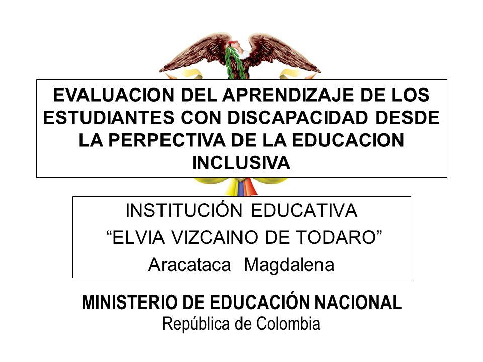 INSTITUCIÓN EDUCATIVA ELVIA VIZCAINO DE TODARO Aracataca Magdalena