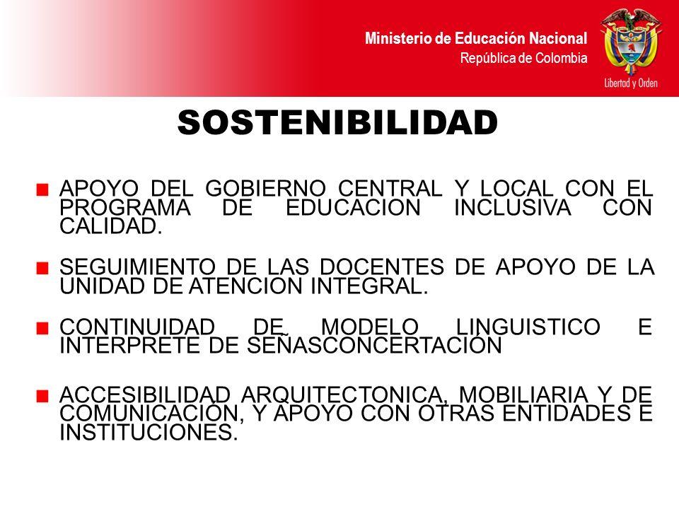 SOSTENIBILIDAD APOYO DEL GOBIERNO CENTRAL Y LOCAL CON EL PROGRAMA DE EDUCACION INCLUSIVA CON CALIDAD.