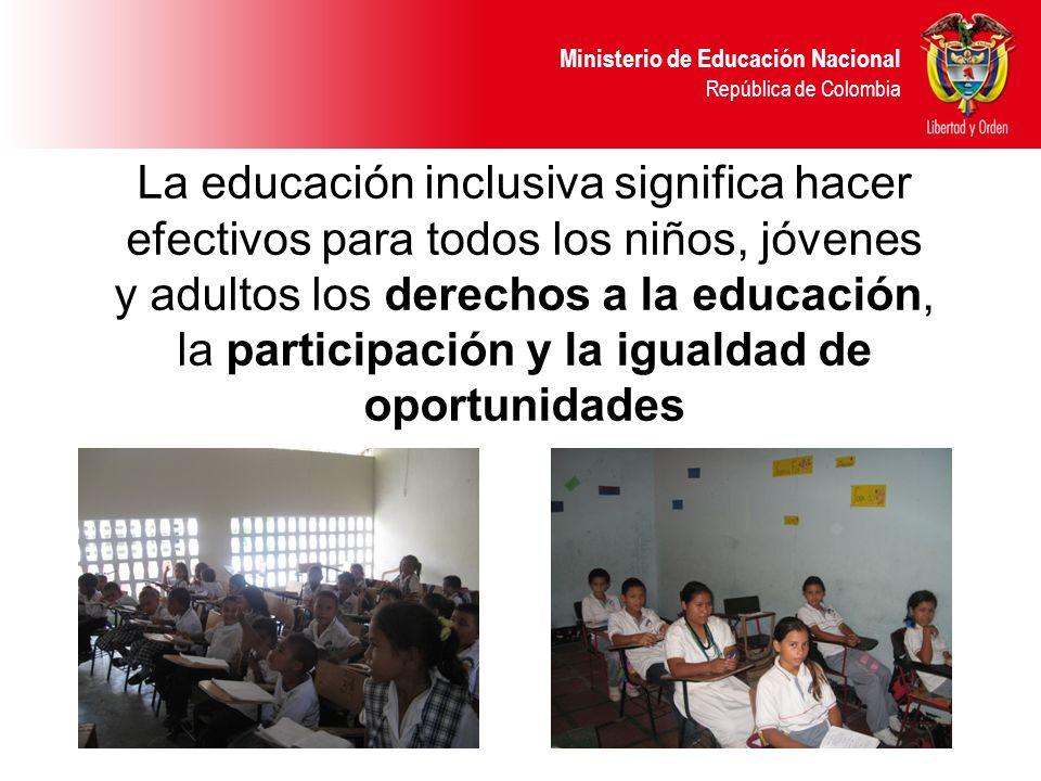 La educación inclusiva significa hacer efectivos para todos los niños, jóvenes y adultos los derechos a la educación, la participación y la igualdad de oportunidades
