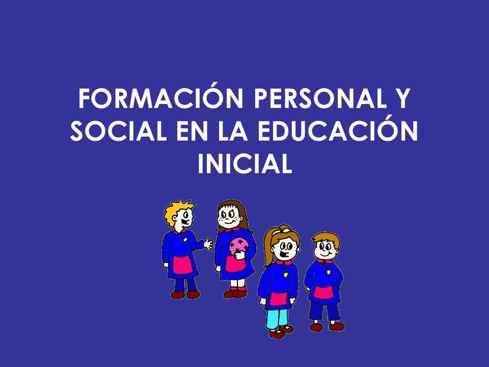 FORMACIÓN PERSONAL Y SOCIAL EN LA EDUCACIÓN INICIAL