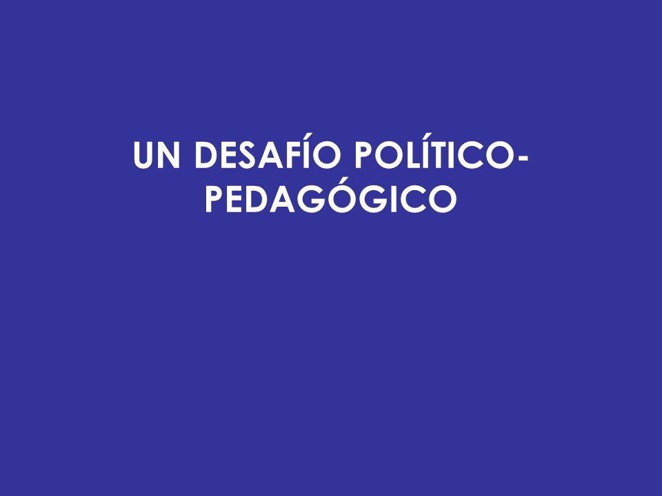 UN DESAFÍO POLÍTICO-PEDAGÓGICO