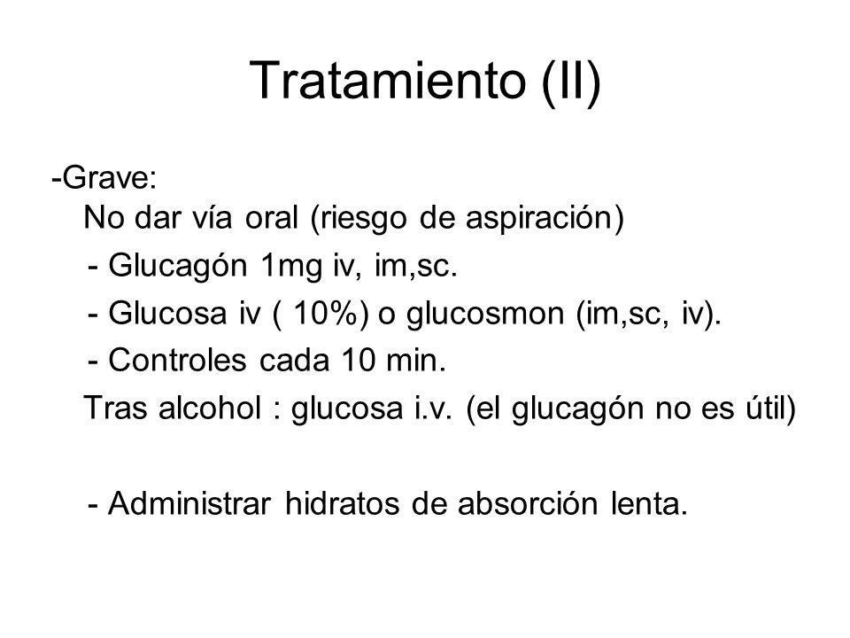 Tratamiento (II) -Grave: No dar vía oral (riesgo de aspiración)