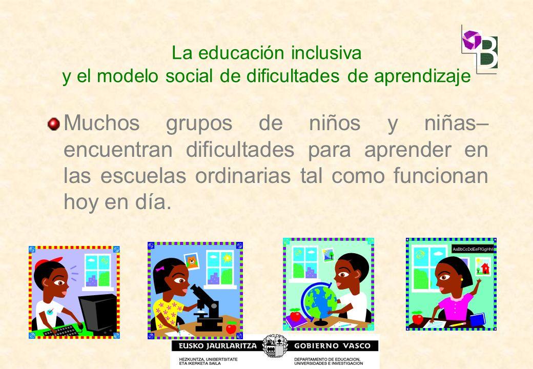 La educación inclusiva y el modelo social de dificultades de aprendizaje
