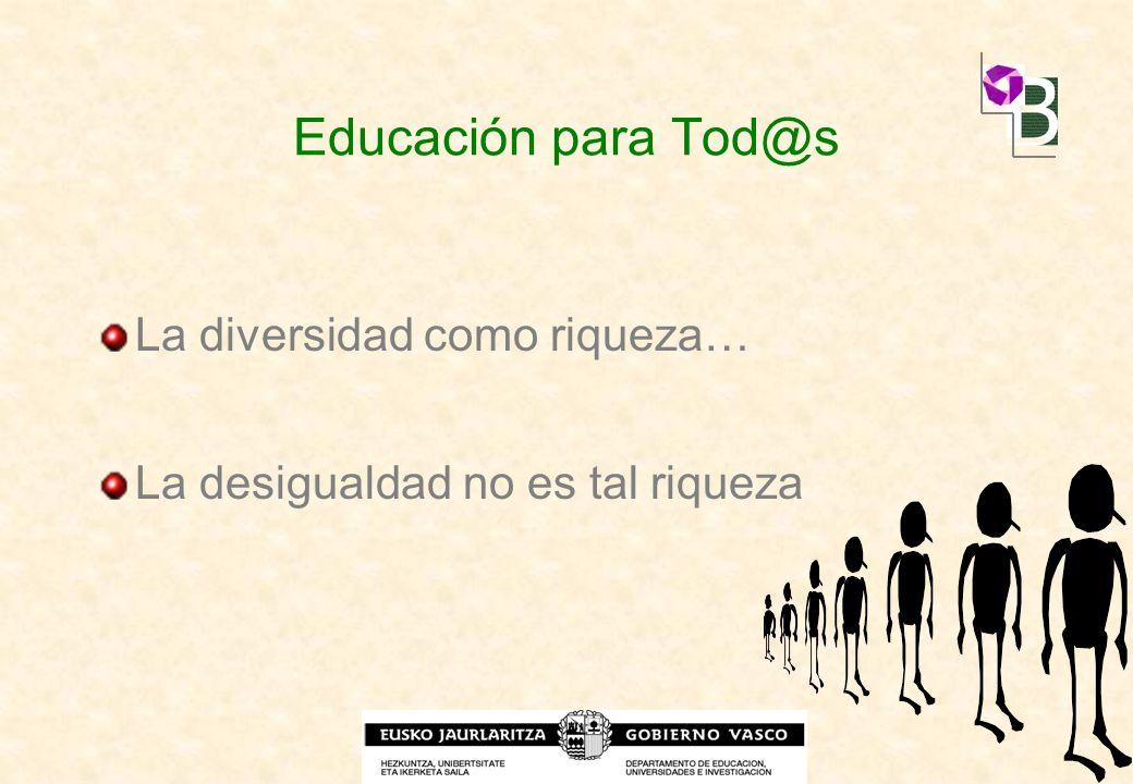 Educación para Tod@s La diversidad como riqueza…