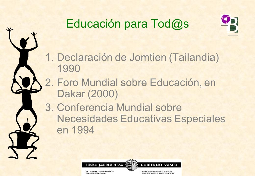 Educación para Tod@s Declaración de Jomtien (Tailandia) 1990