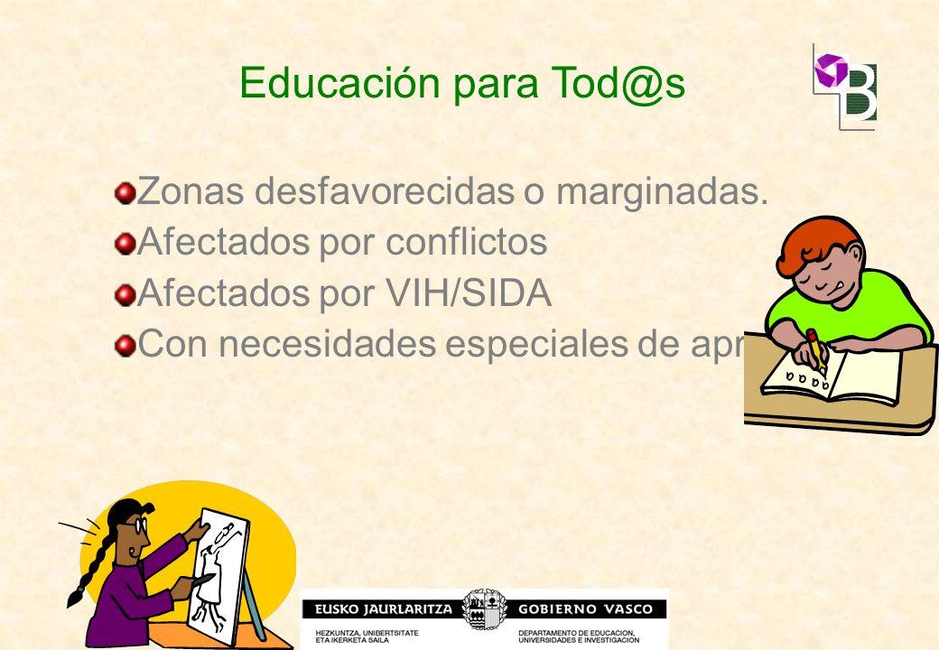 Educación para Tod@s Zonas desfavorecidas o marginadas.