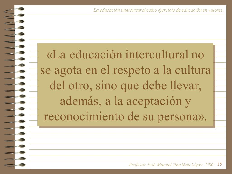 La educación intercultural como ejercicio de educación en valores.