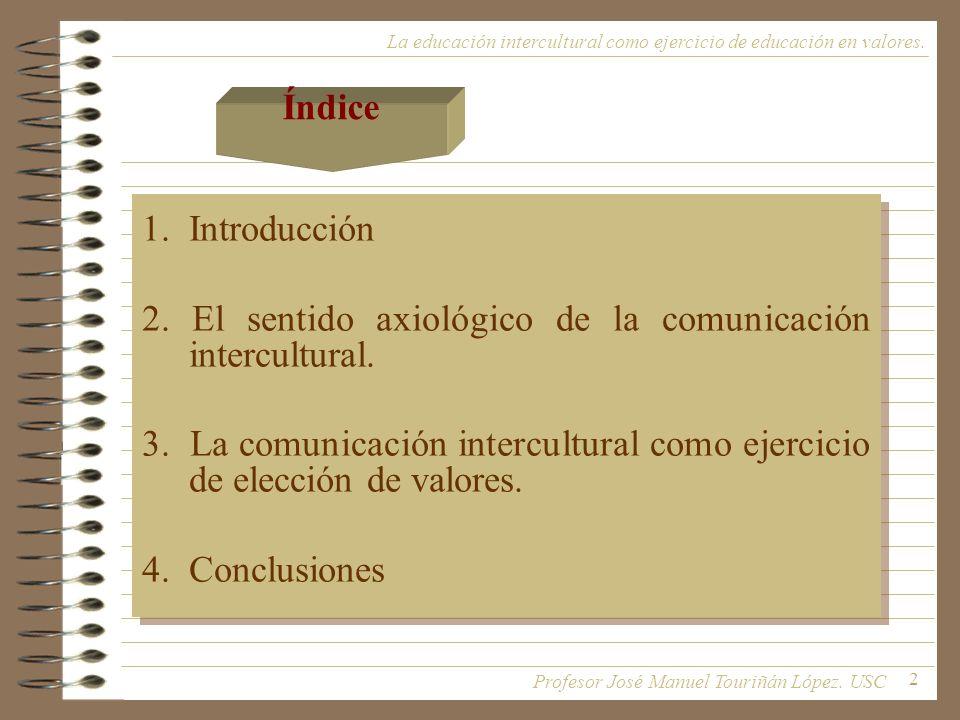 2. El sentido axiológico de la comunicación intercultural.
