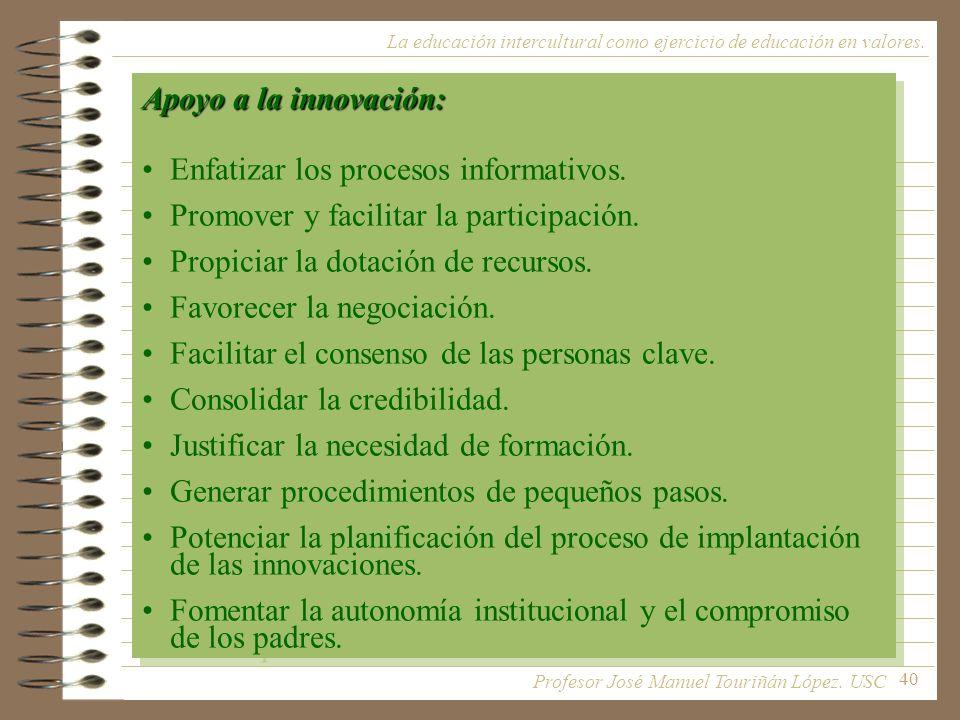 Enfatizar los procesos informativos.