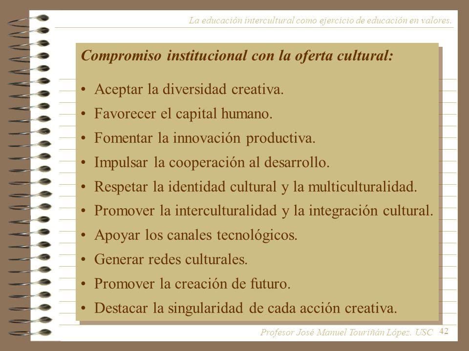 Compromiso institucional con la oferta cultural: