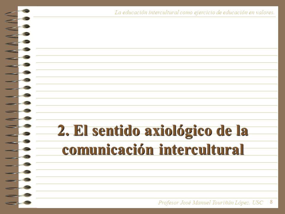 2. El sentido axiológico de la comunicación intercultural