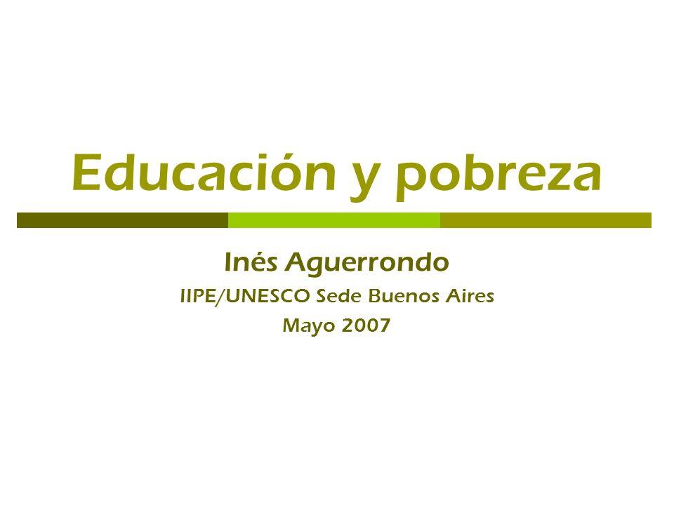Inés Aguerrondo IIPE/UNESCO Sede Buenos Aires Mayo 2007