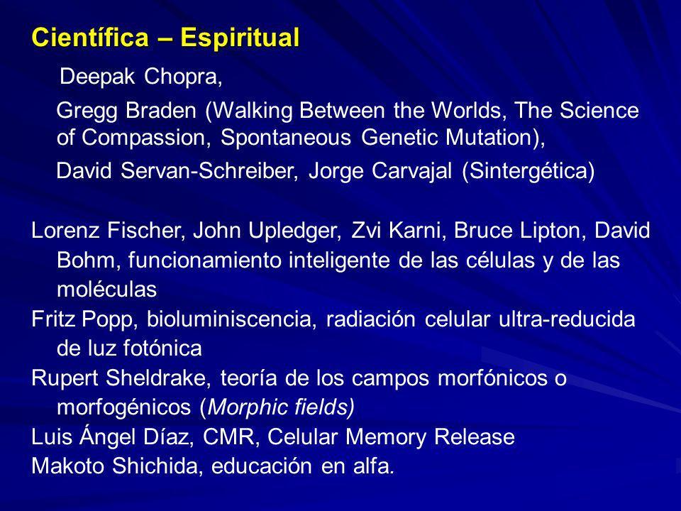 Científica – Espiritual Deepak Chopra,