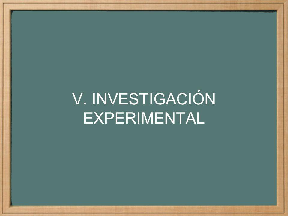 V. INVESTIGACIÓN EXPERIMENTAL