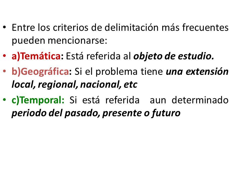 Entre los criterios de delimitación más frecuentes pueden mencionarse: