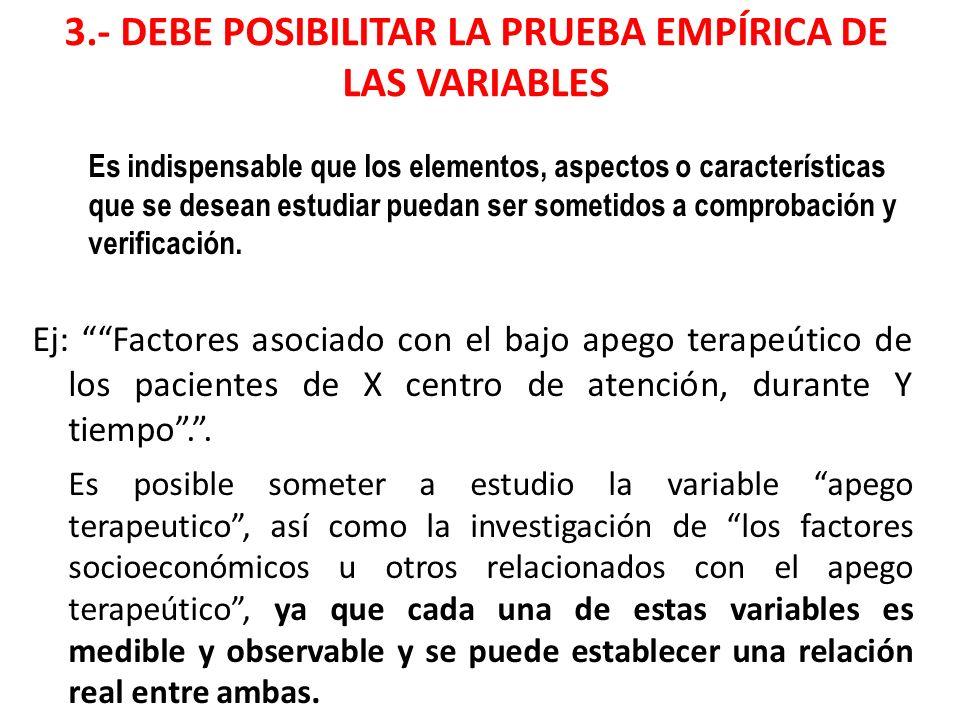 3.- DEBE POSIBILITAR LA PRUEBA EMPÍRICA DE LAS VARIABLES