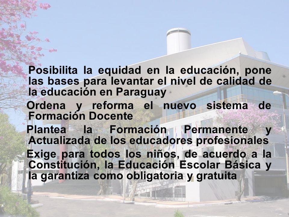 Posibilita la equidad en la educación, pone las bases para levantar el nivel de calidad de la educación en Paraguay