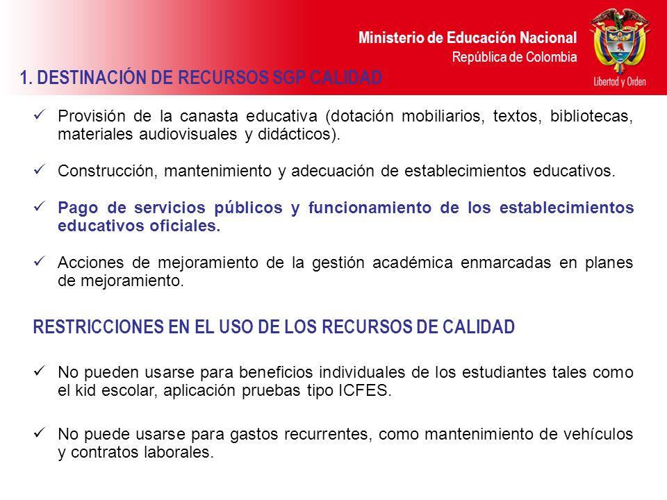 1. DESTINACIÓN DE RECURSOS SGP CALIDAD