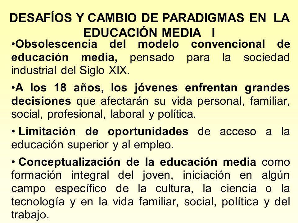 DESAFÍOS Y CAMBIO DE PARADIGMAS EN LA EDUCACIÓN MEDIA I