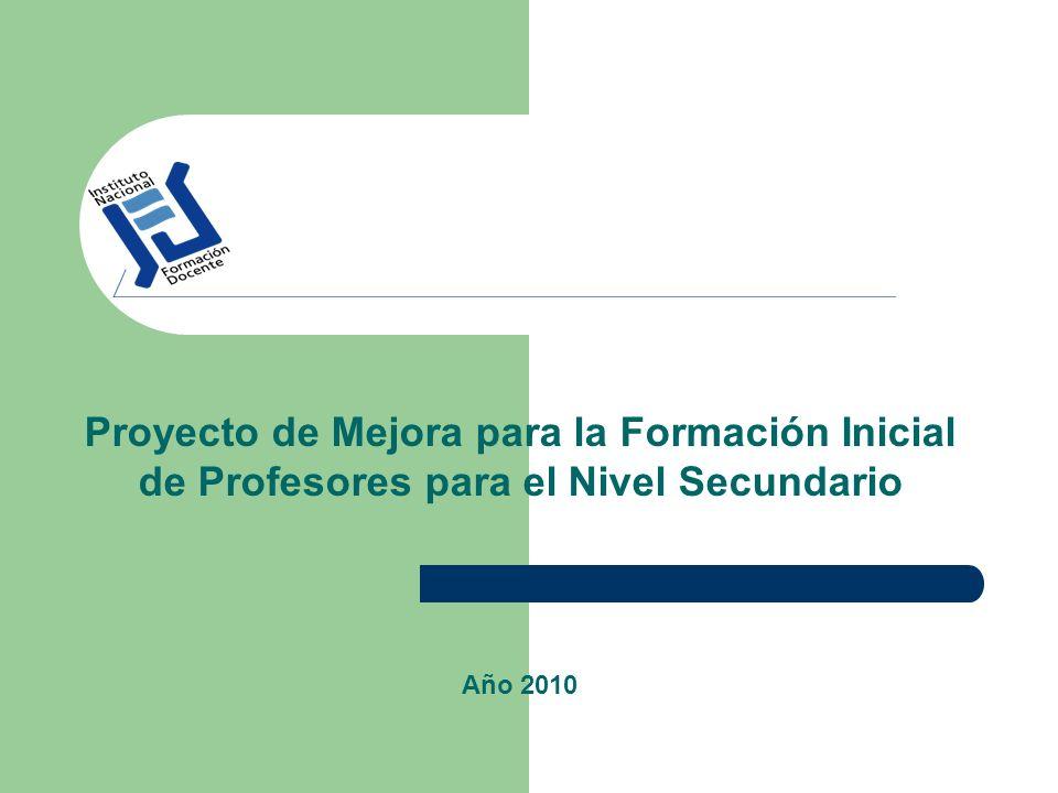 Proyecto de Mejora para la Formación Inicial de Profesores para el Nivel Secundario
