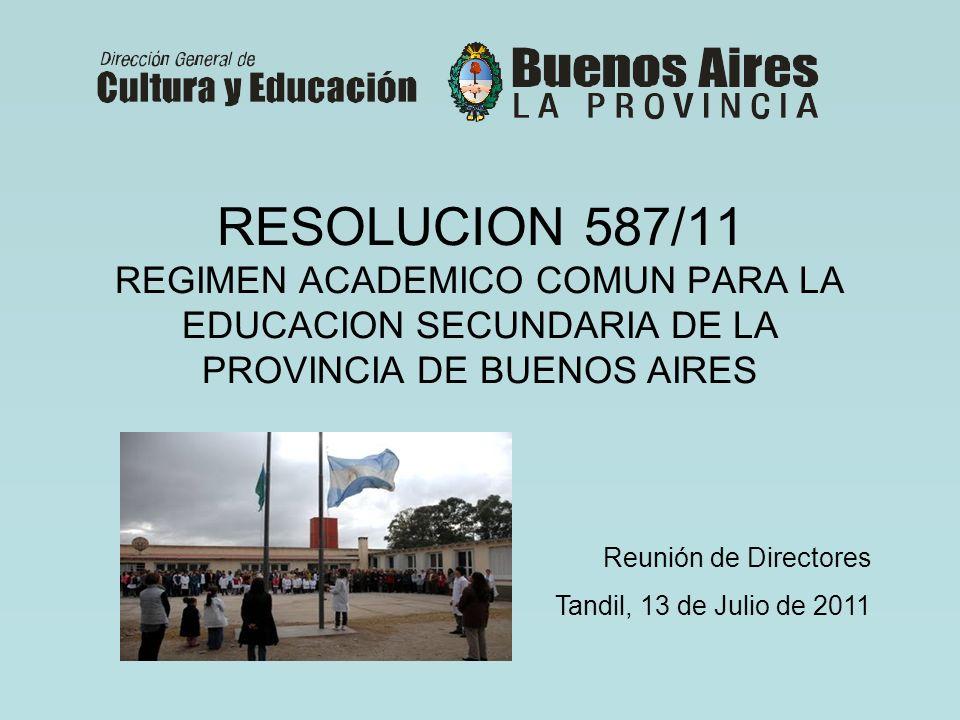 RESOLUCION 587/11 REGIMEN ACADEMICO COMUN PARA LA EDUCACION SECUNDARIA DE LA PROVINCIA DE BUENOS AIRES
