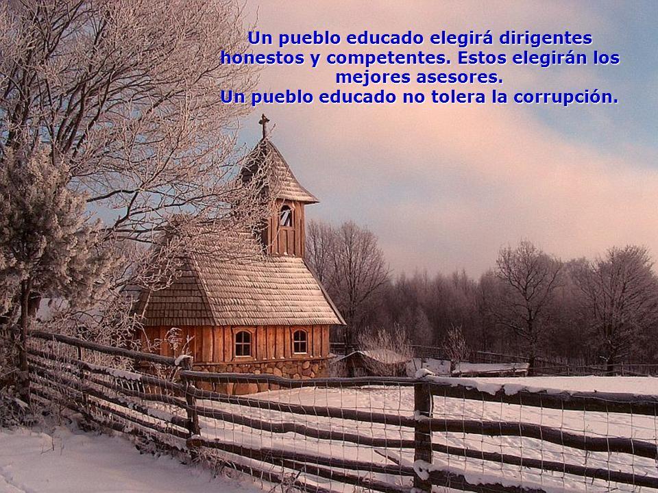 Un pueblo educado no tolera la corrupción.
