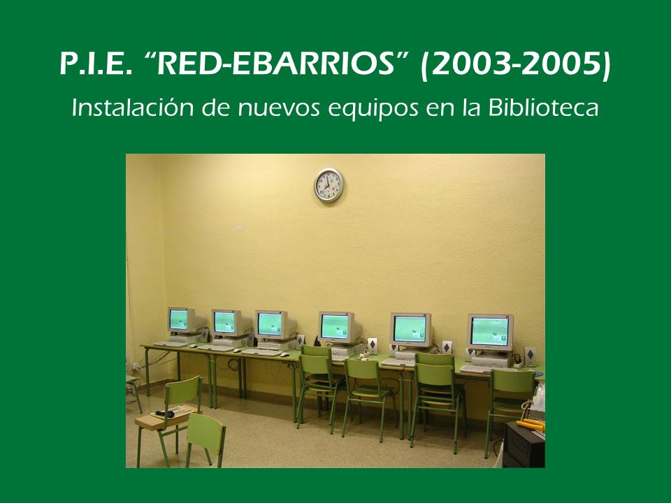 P.I.E. RED-EBARRIOS (2003-2005)