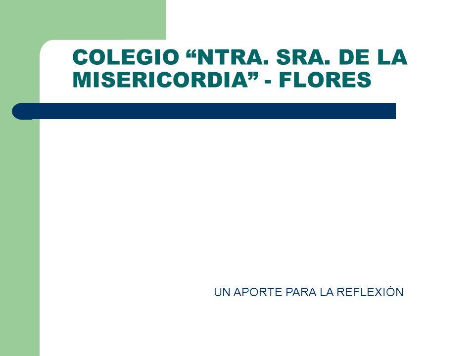 COLEGIO NTRA. SRA. DE LA MISERICORDIA - FLORES