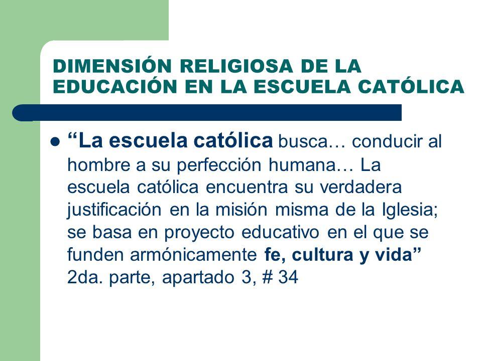 DIMENSIÓN RELIGIOSA DE LA EDUCACIÓN EN LA ESCUELA CATÓLICA