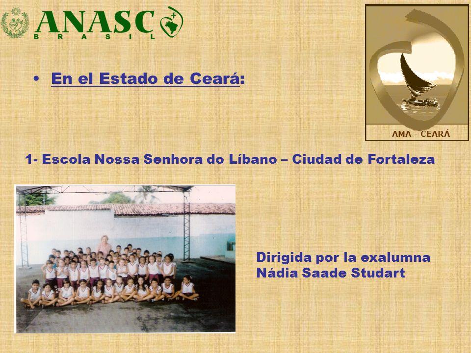 En el Estado de Ceará: AMA - CEARÁ. 1- Escola Nossa Senhora do Líbano – Ciudad de Fortaleza.