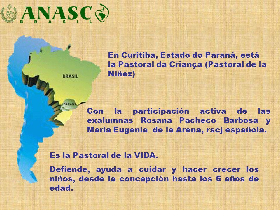 En Curitiba, Estado do Paraná, está la Pastoral da Criança (Pastoral de la Niñez)