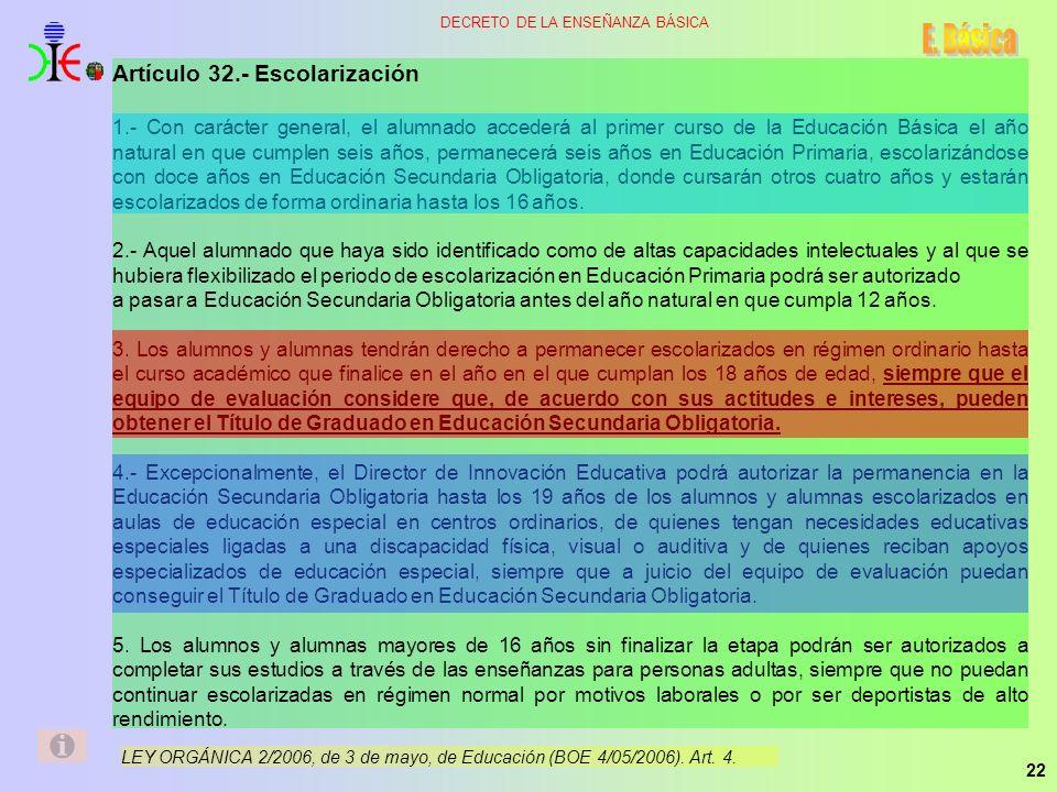 E. Básica Artículo 32.- Escolarización