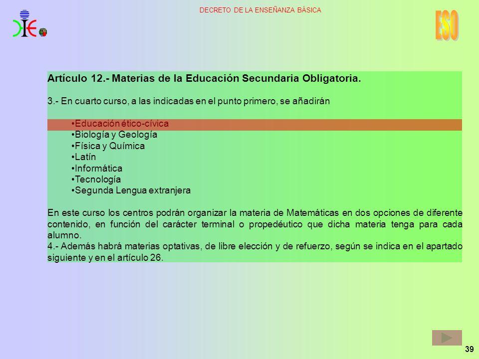 ESO Artículo 12.- Materias de la Educación Secundaria Obligatoria.