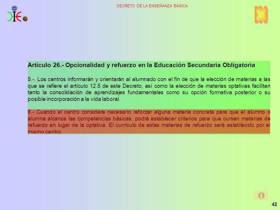 ESO Artículo 26.- Opcionalidad y refuerzo en la Educación Secundaria Obligatoria.