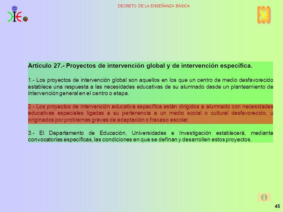 ESO Artículo 27.- Proyectos de intervención global y de intervención específica.