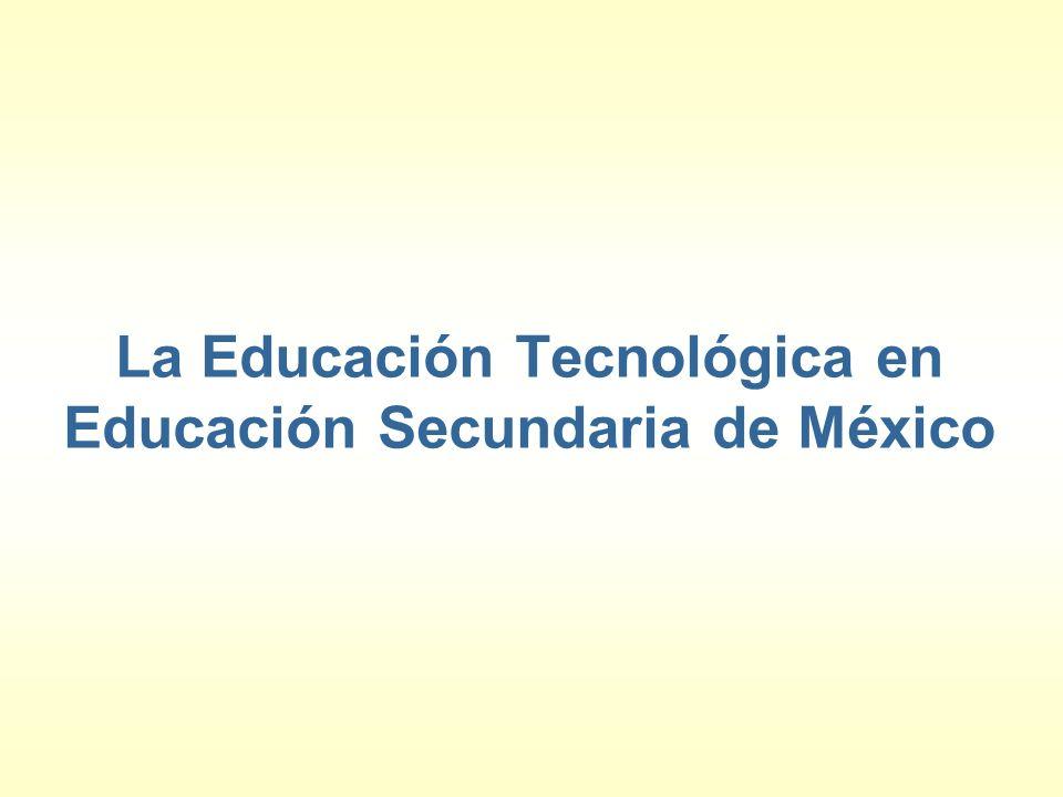 La Educación Tecnológica en Educación Secundaria de México