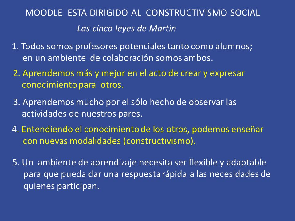 MOODLE ESTA DIRIGIDO AL CONSTRUCTIVISMO SOCIAL