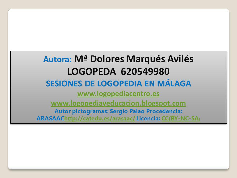 LOGOPEDA 620549980 Autora: Mª Dolores Marqués Avilés