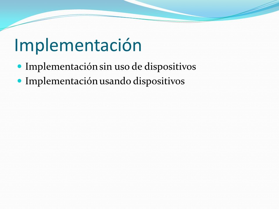 Implementación Implementación sin uso de dispositivos