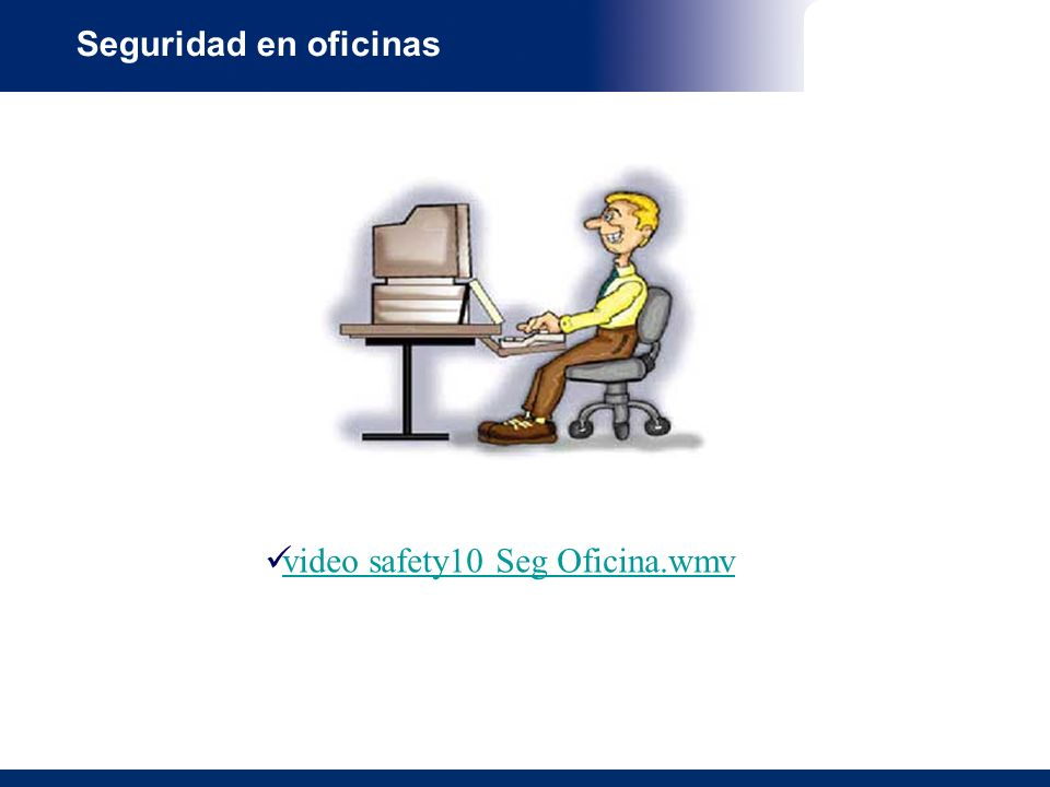 Seguridad en oficinas video safety10 Seg Oficina.wmv