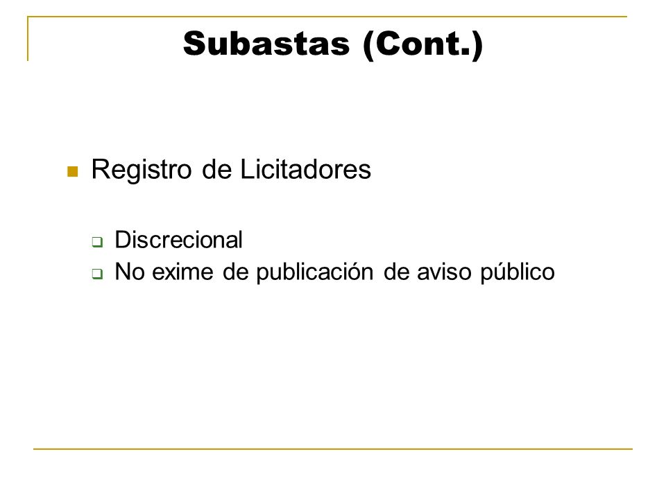 Subastas (Cont.) Registro de Licitadores Discrecional