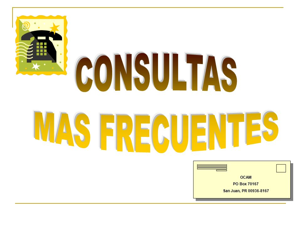 CONSULTAS MAS FRECUENTES OCAM PO Box 70167 San Juan, PR 00936-8167