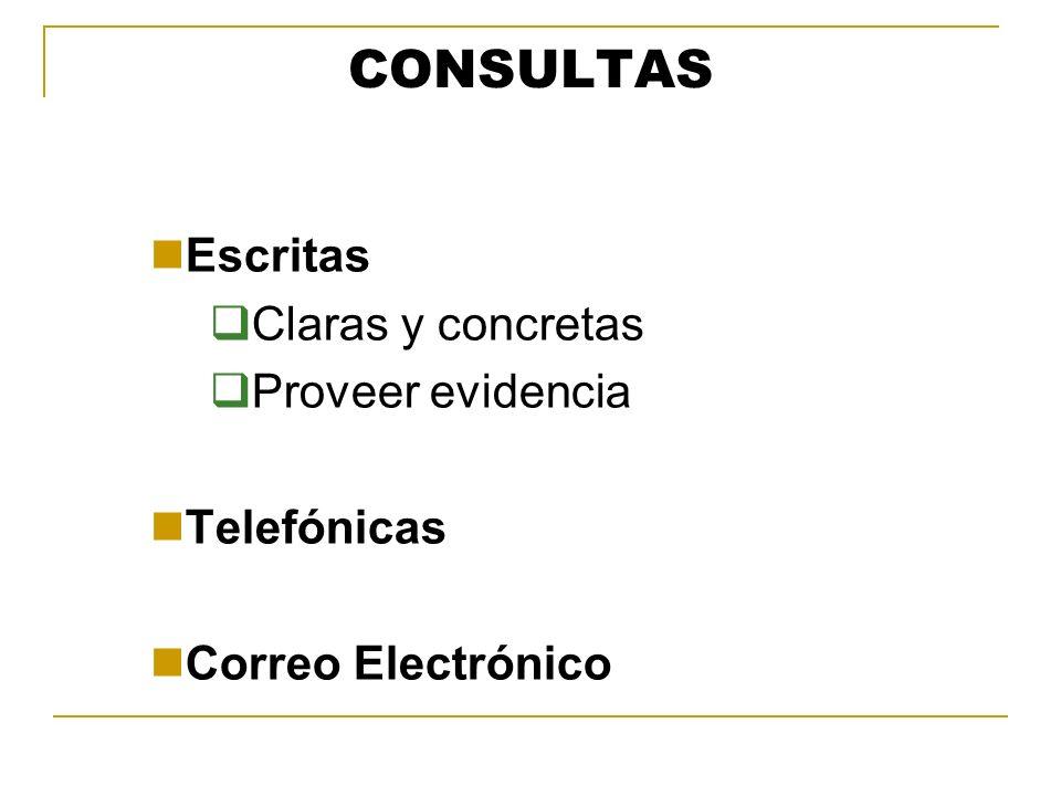 CONSULTAS Escritas Claras y concretas Proveer evidencia Telefónicas