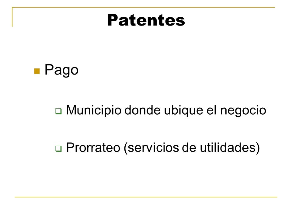 Patentes Pago Municipio donde ubique el negocio