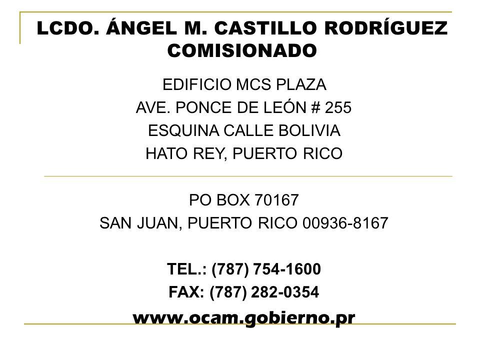 LCDO. ÁNGEL M. CASTILLO RODRÍGUEZ COMISIONADO