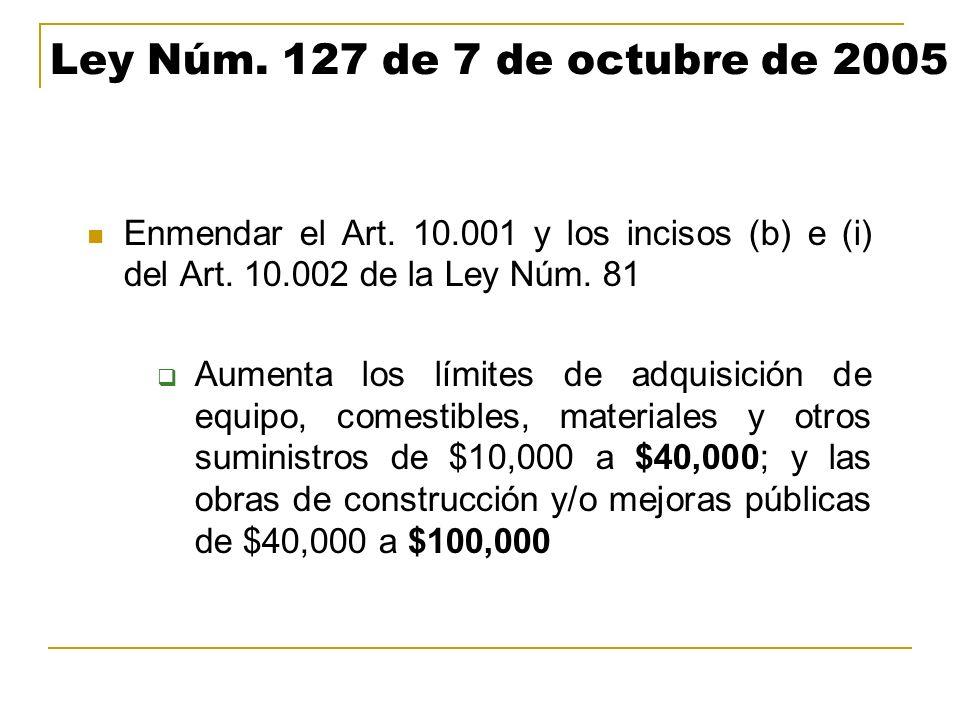 Ley Núm. 127 de 7 de octubre de 2005 Enmendar el Art. 10.001 y los incisos (b) e (i) del Art. 10.002 de la Ley Núm. 81.