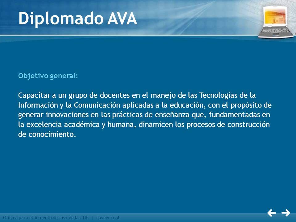 Diplomado AVA Objetivo general: