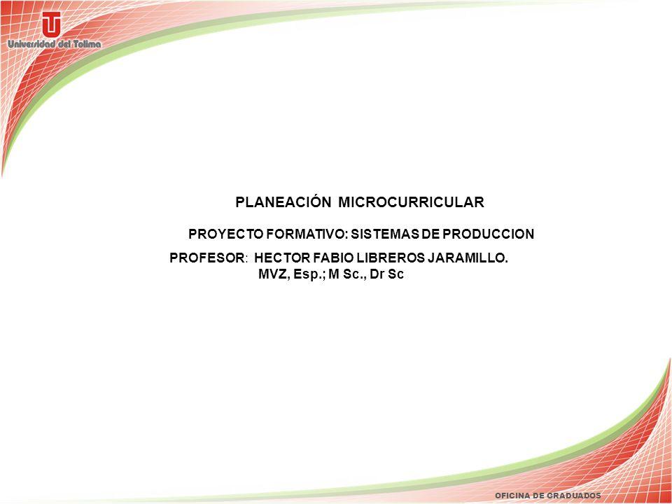 PLANEACIÓN MICROCURRICULAR PROYECTO FORMATIVO: SISTEMAS DE PRODUCCION
