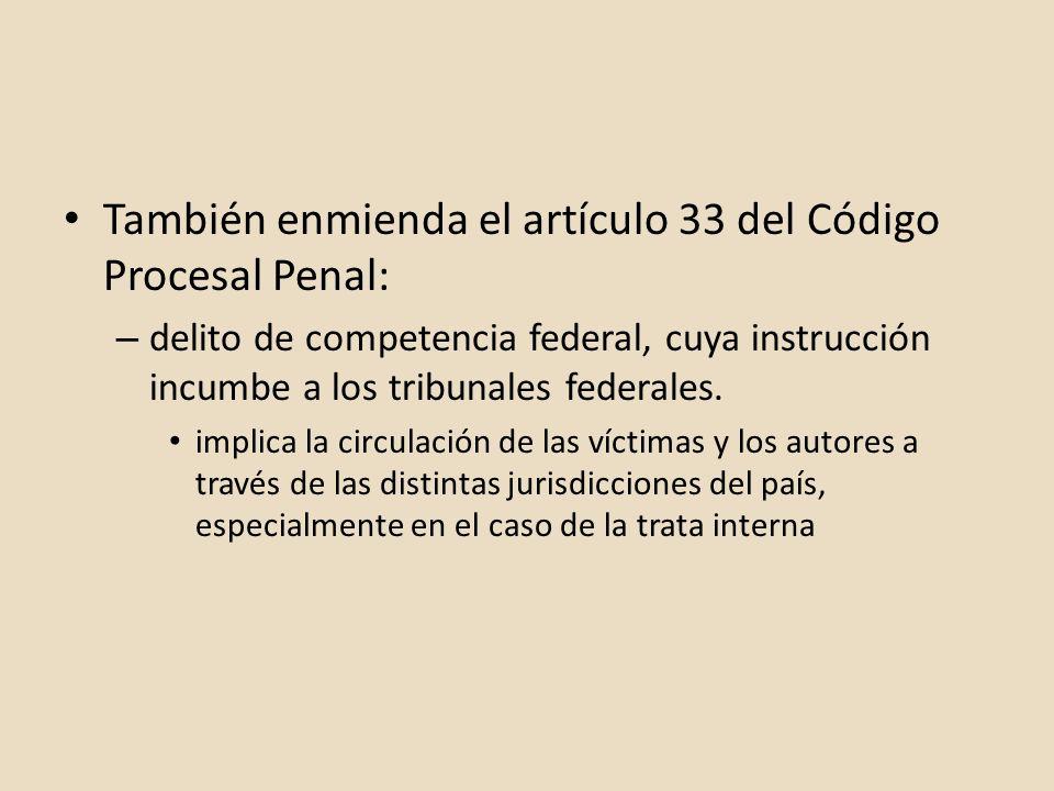 También enmienda el artículo 33 del Código Procesal Penal: